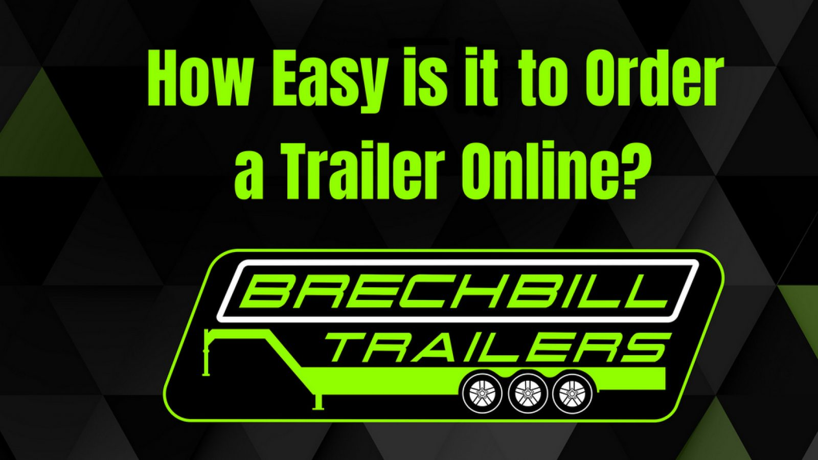 Order your trailers online